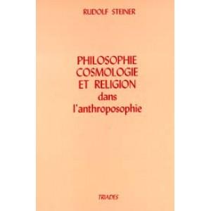 Philosophie cosmologie et religion dans l'anthroposophie