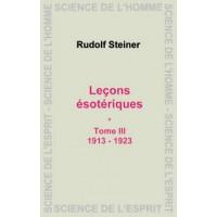 Leçons ésotériques - Tome III - 1913-1923
