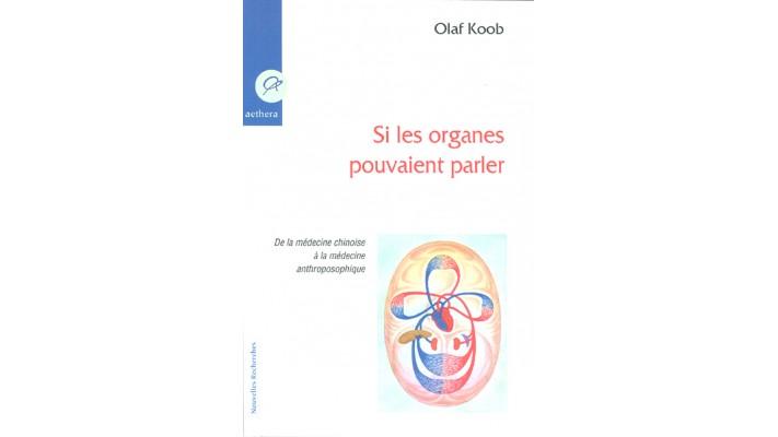 Si les organes pouvait parler de la médecine chinoise à la médecine anthroposophique