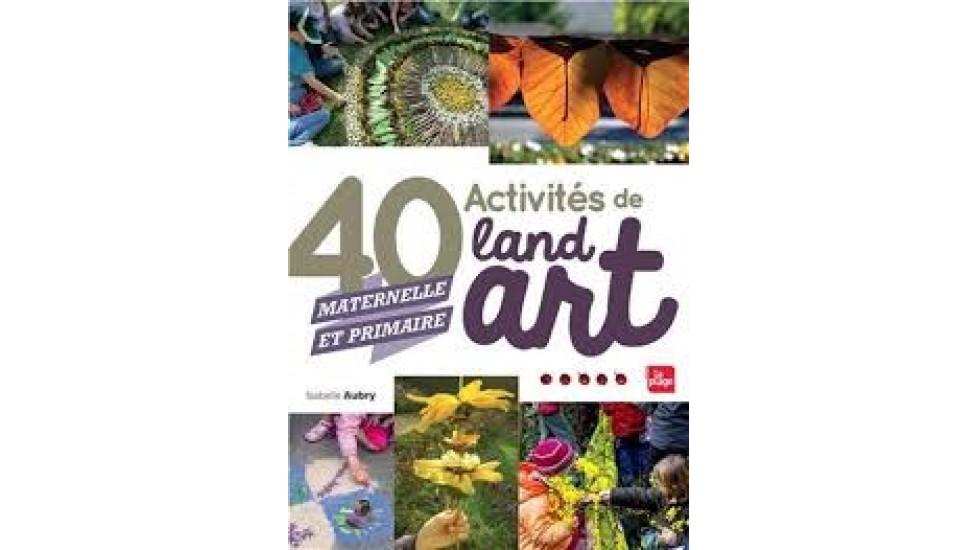 40 Activités de land art...maternelle et primaire