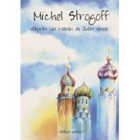 Michel Strogogg d'après un roman de Jules Verne