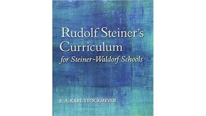 Rudolf Steiner's Curriculum for Steiner-Waldorf Schools