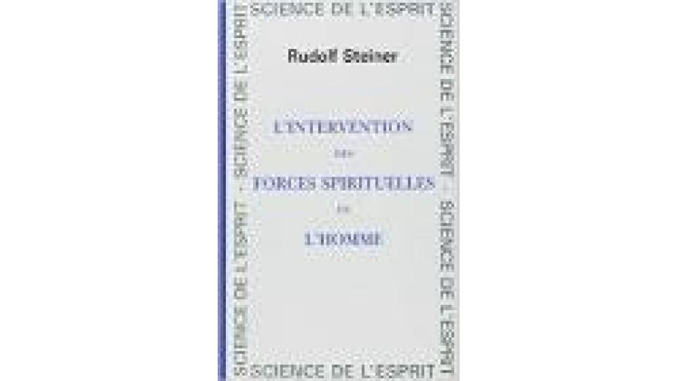 Intervention des forces spirituelles en l'homme (L')