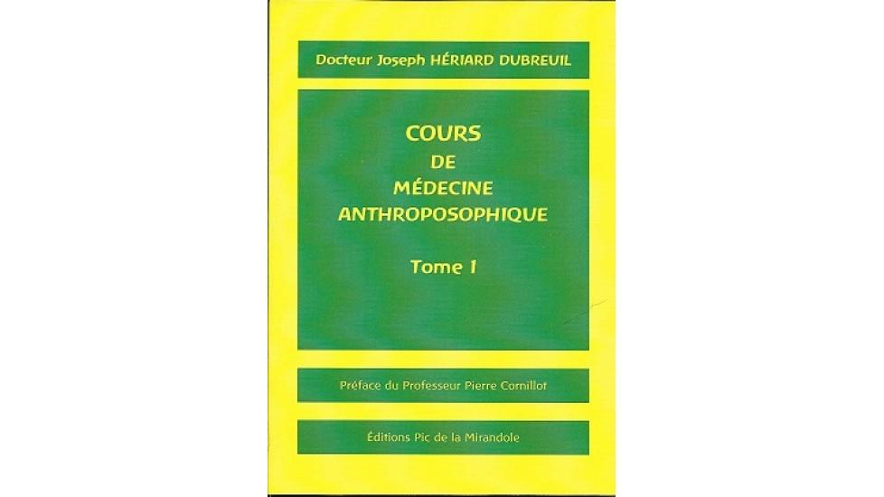 Cours de médecine anthroposophique - Tome 1