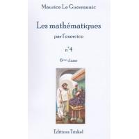 Mathématiques par l'exercice (Les) - No 4 - 6ème classe