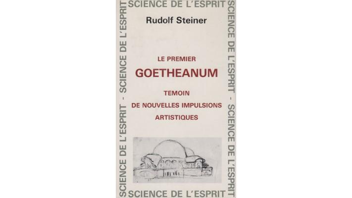 Premier Goetheanum témoin de nouvelles impulsions artistiques (Le)