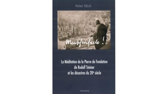Méditation de la Pierre de Fondation de Rudolf Steiner et les désastres du 20e siècle