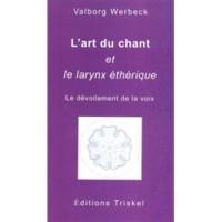 Art du chant (L') et le larynx éthique