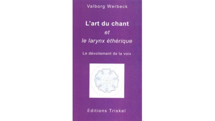 Art du chant et le larynx éthique (L')