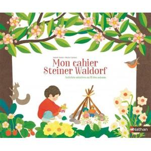 Mon cahier Steiner Waldorf - Activités créatrices au fil des saisons