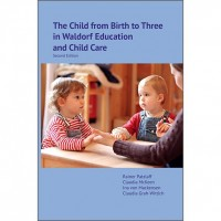 Child from Birth to Three in Waldorf Education and Child Care (The)