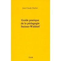 Guide pratique de la pédagogie Steiner-Waldorf