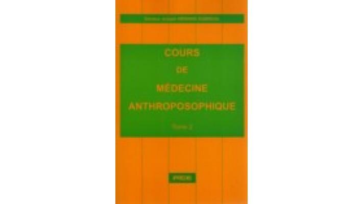 Cours de médecine anthroposophique - Tome 2