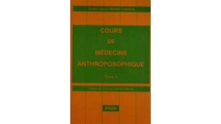 Cours de médecine anthroposophique - Tome 3