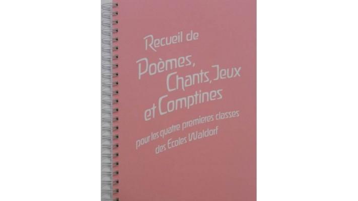 Recueil de poèmes, chants, jeux et comptines pour les quatre premières classes des Ecoles Waldorf