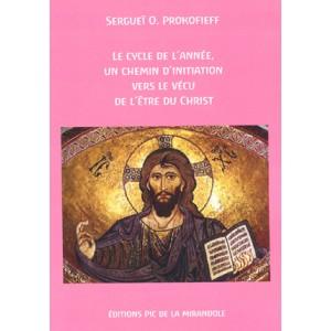 Cycle de l'année (Le), un chemin d'initiation vers le vécu de l'être du Christ