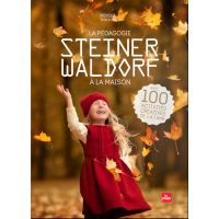 Pédagogie Steiner-Waldorf à la maison (La)