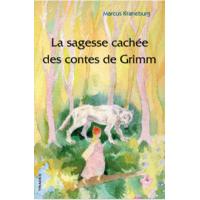 Sagesse cachée des contes de Grimm